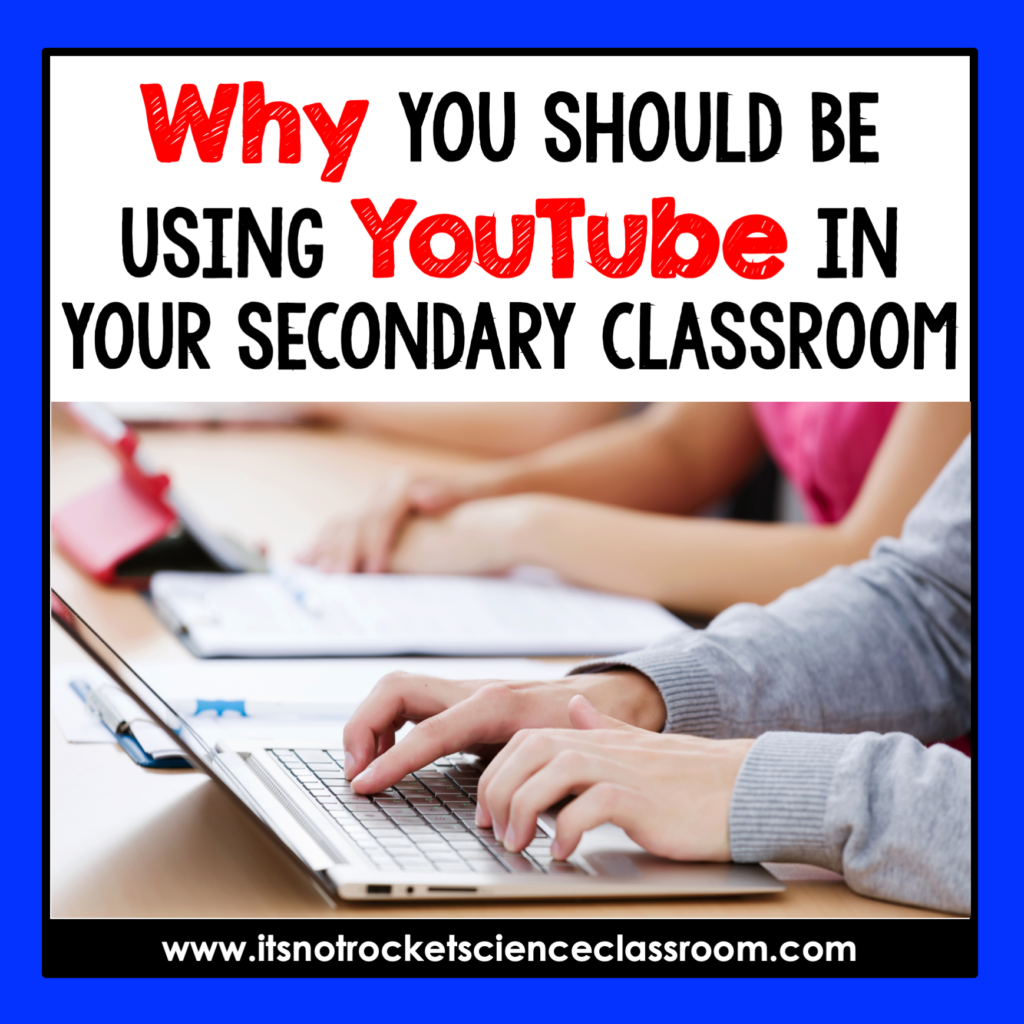 In a world driven by technology, it is critical that educators take advantage of the opportunities provided to increase and support student learning in our classrooms through the use of it.  One of the best strategies I have found in my experience as a high school science teacher is through the incorporation of YouTube videos.  Here are all of the reasons why I think every high school teacher should be using YouTube in their secondary classrooms, as well as tips for implementing smoothly.
