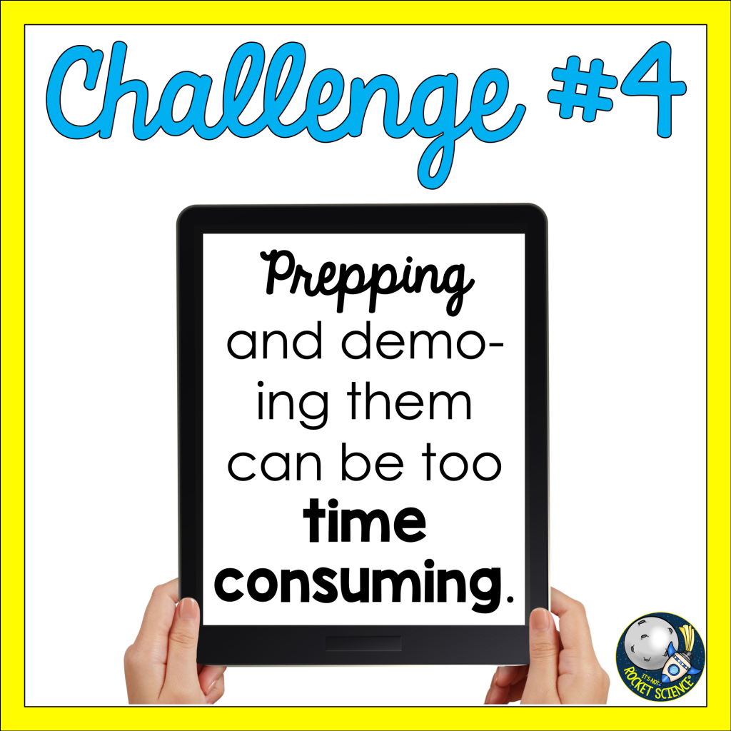 Challenge #4: Prepping and demo-ing them can be too time consuming.