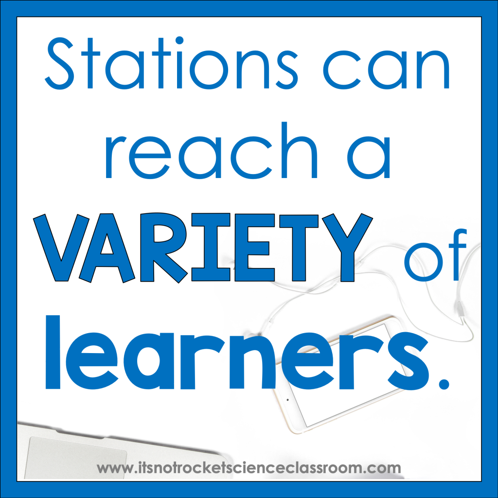 Using stations can be a way to reach a variety of different learners.