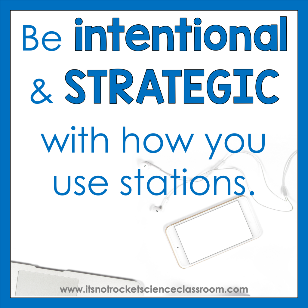 Be intentional and strategic with how you use stations.