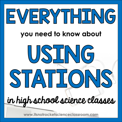 Everything you need to know about using stations in high school science classes