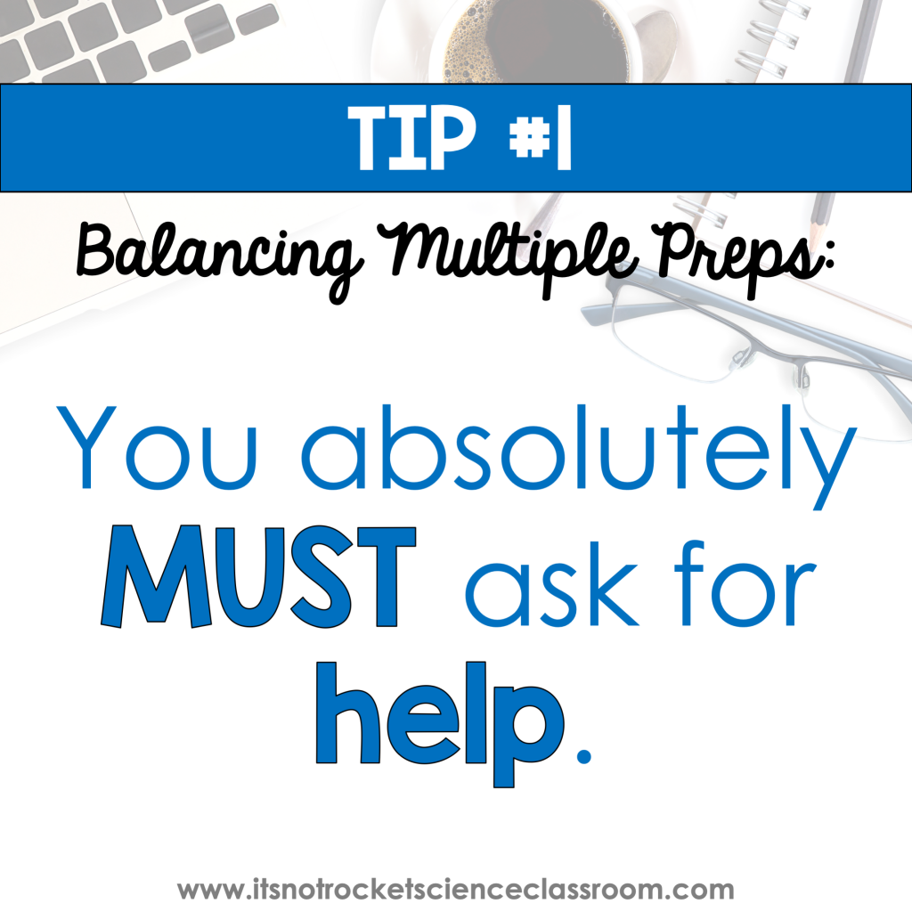 How to balance multiple preps tip 1 - you absolutely must ask for help.