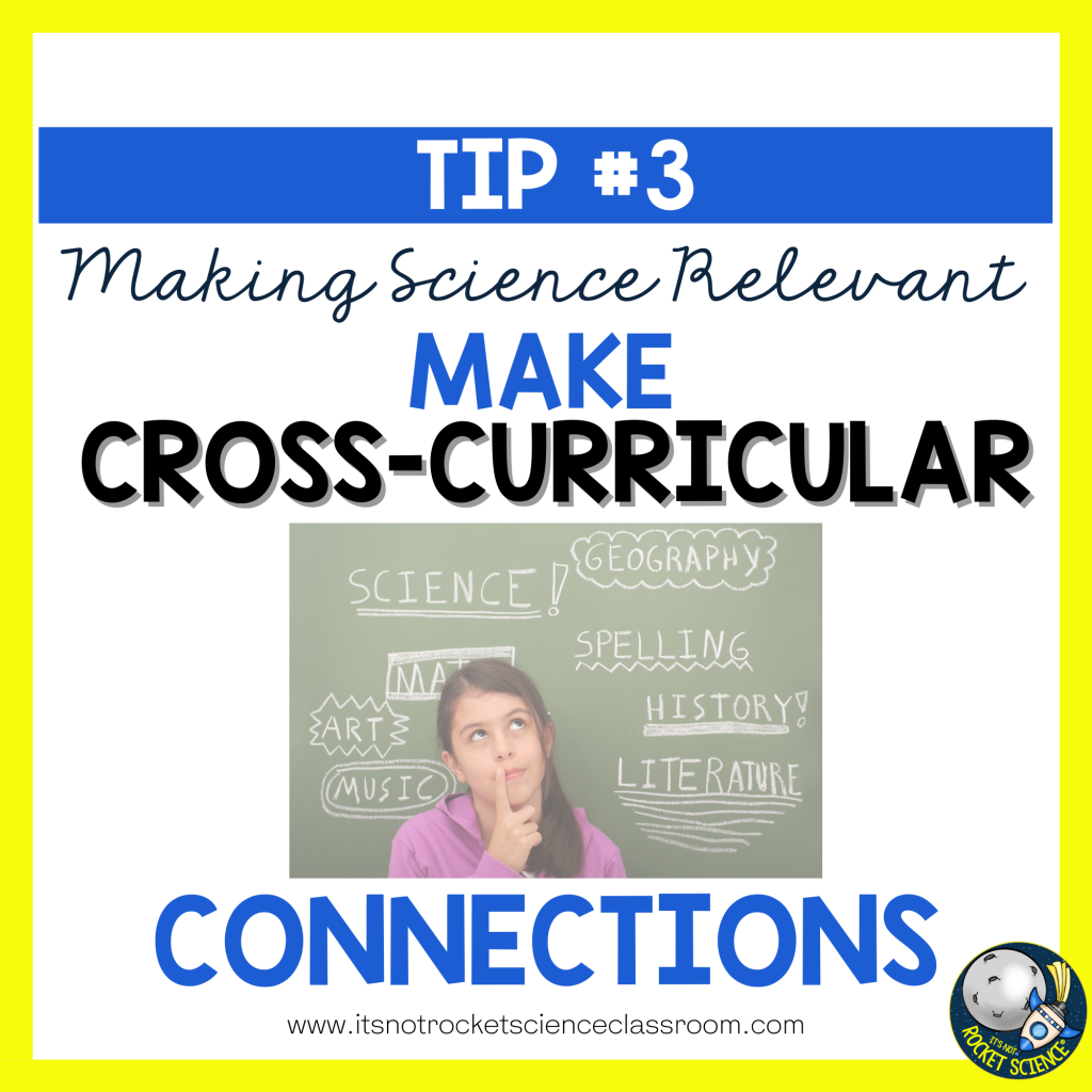 make science relevant - tip 3 cross-curricular connection