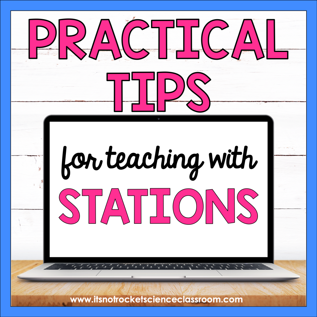 Practical tips for teaching with stations