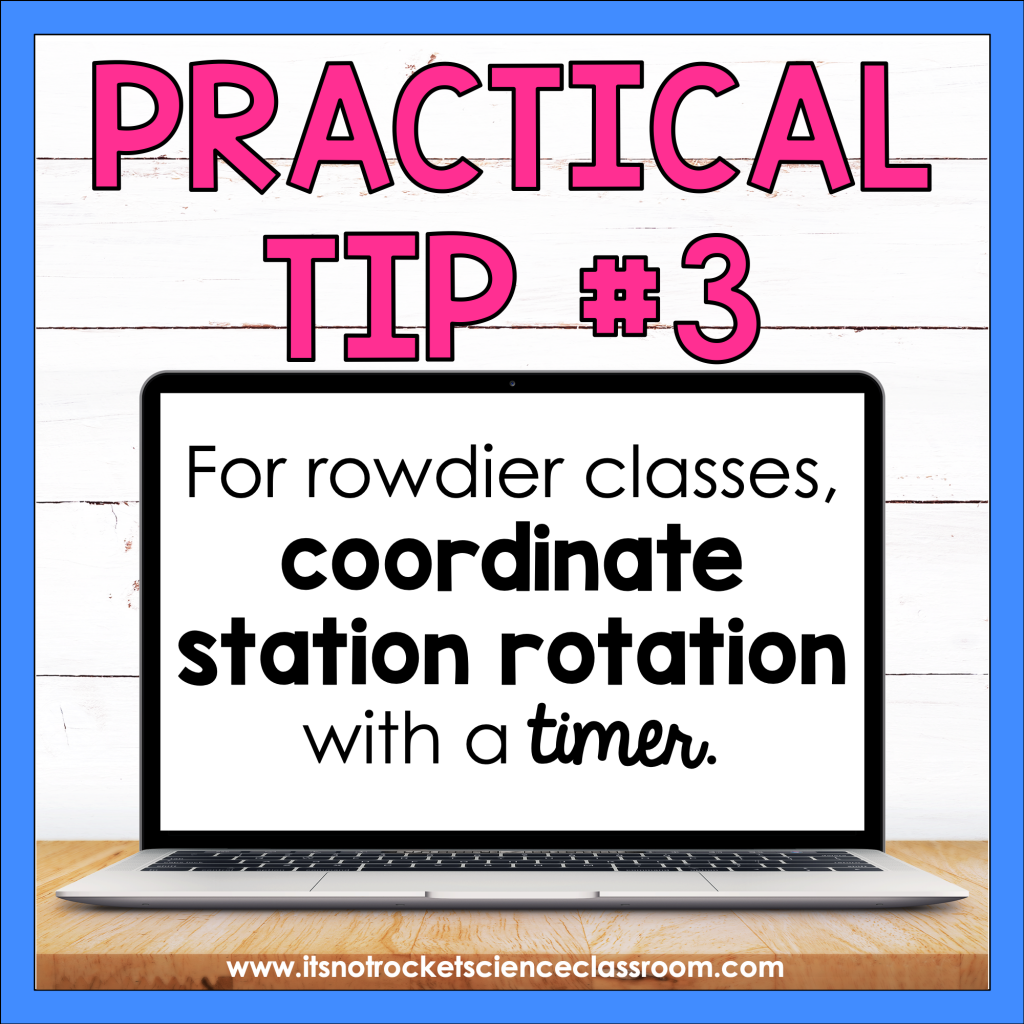 Practical Tip #3: For rowdier classes, coordinate station rotation with a timer.