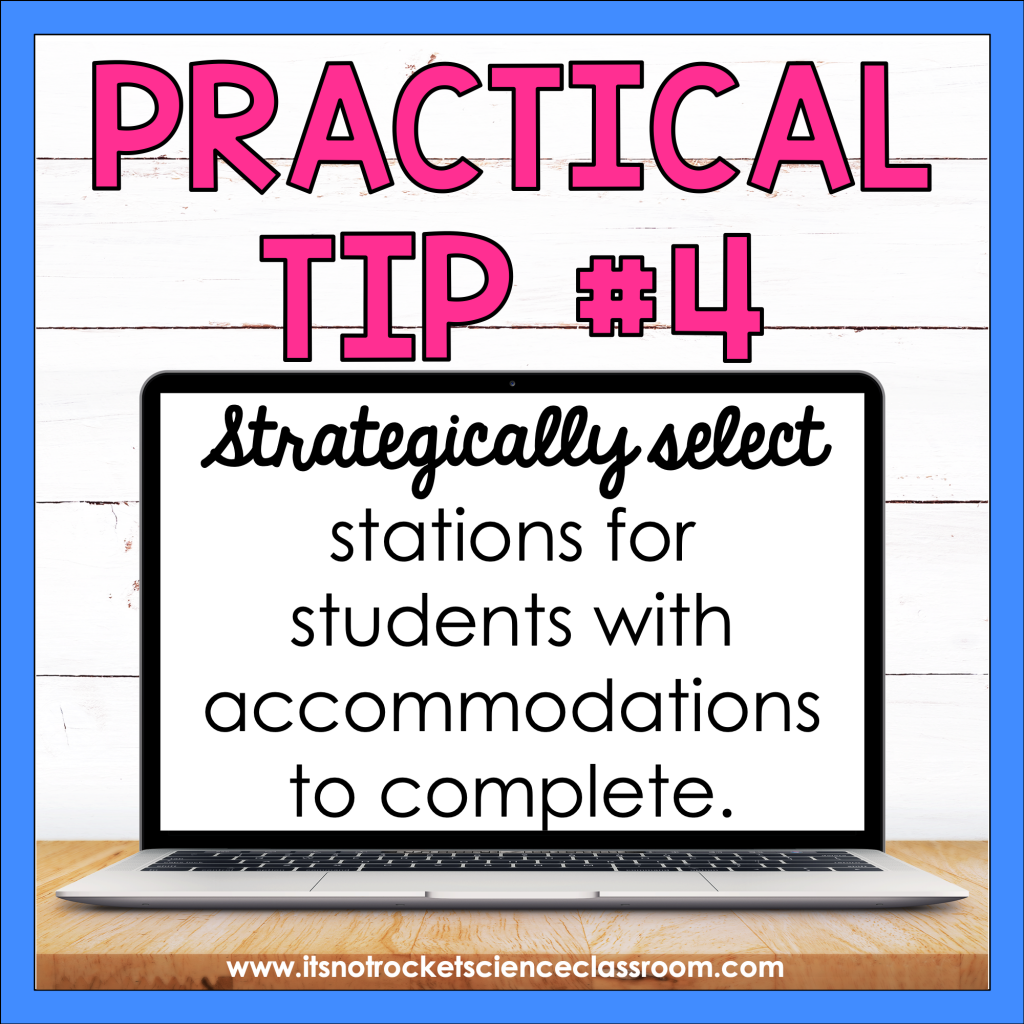 Practical Tip #4: Strategically select stations for students with accommodations to complete.