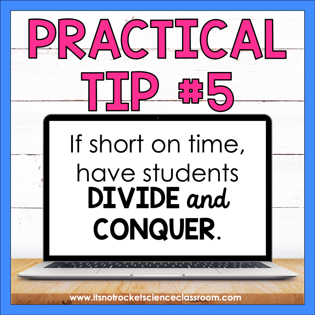 Practical Tip #5: If short on time, have students divide and conquer.