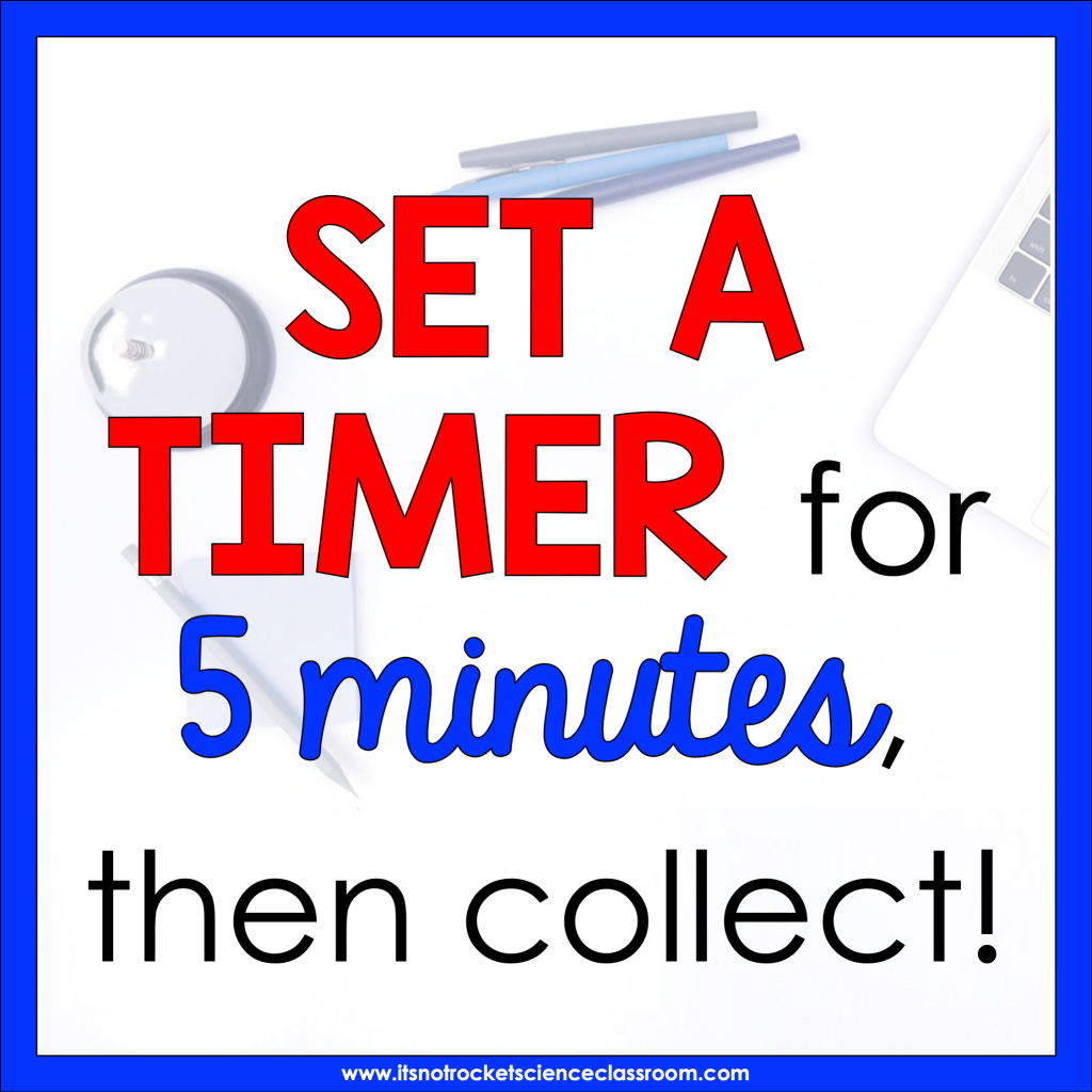 Set a timer for 5 minutes, then collect.