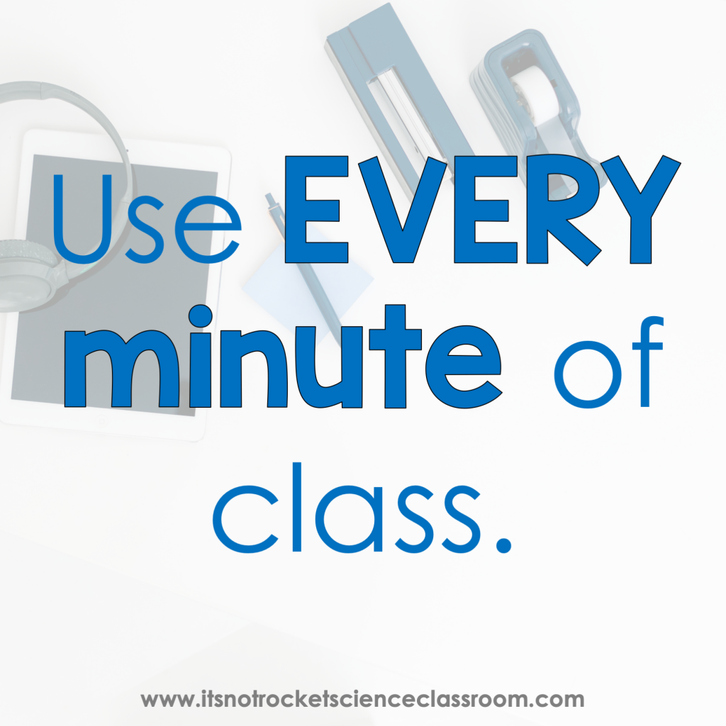 Use every minute of class