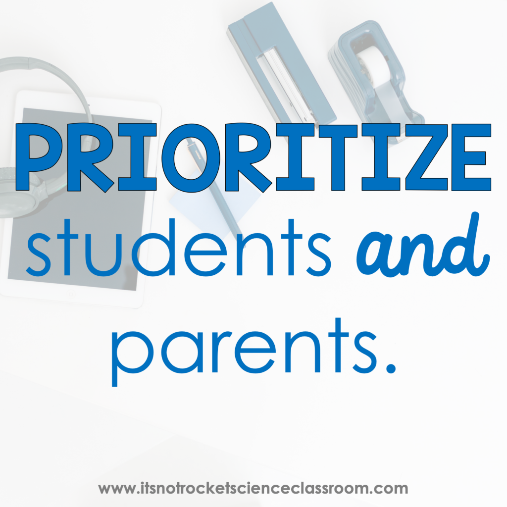 Prioritize students and parents.
