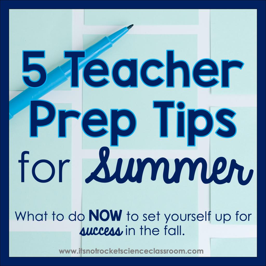 5 Teacher Prep Tips for Summer