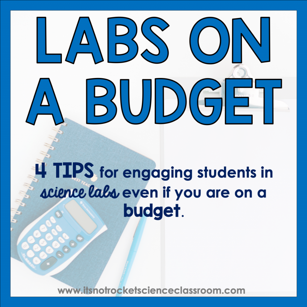 Labs on a Budget: 4 tips for engaging students in science labs even if you are on a budget