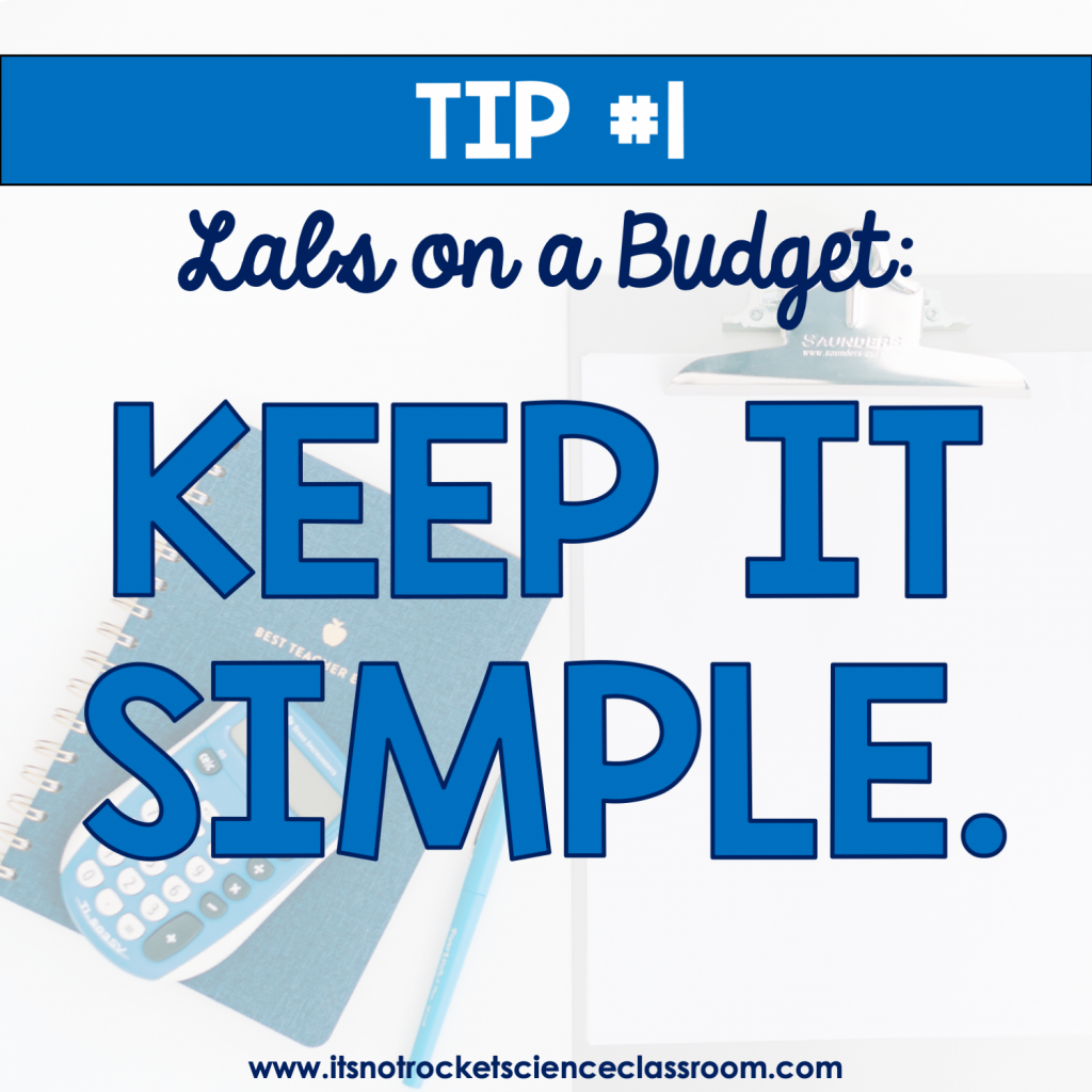 Labs on a budget Tip #1: Keep it simple.