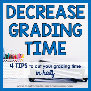 Decrease grading time: 4 tips to cut your grading time in half
