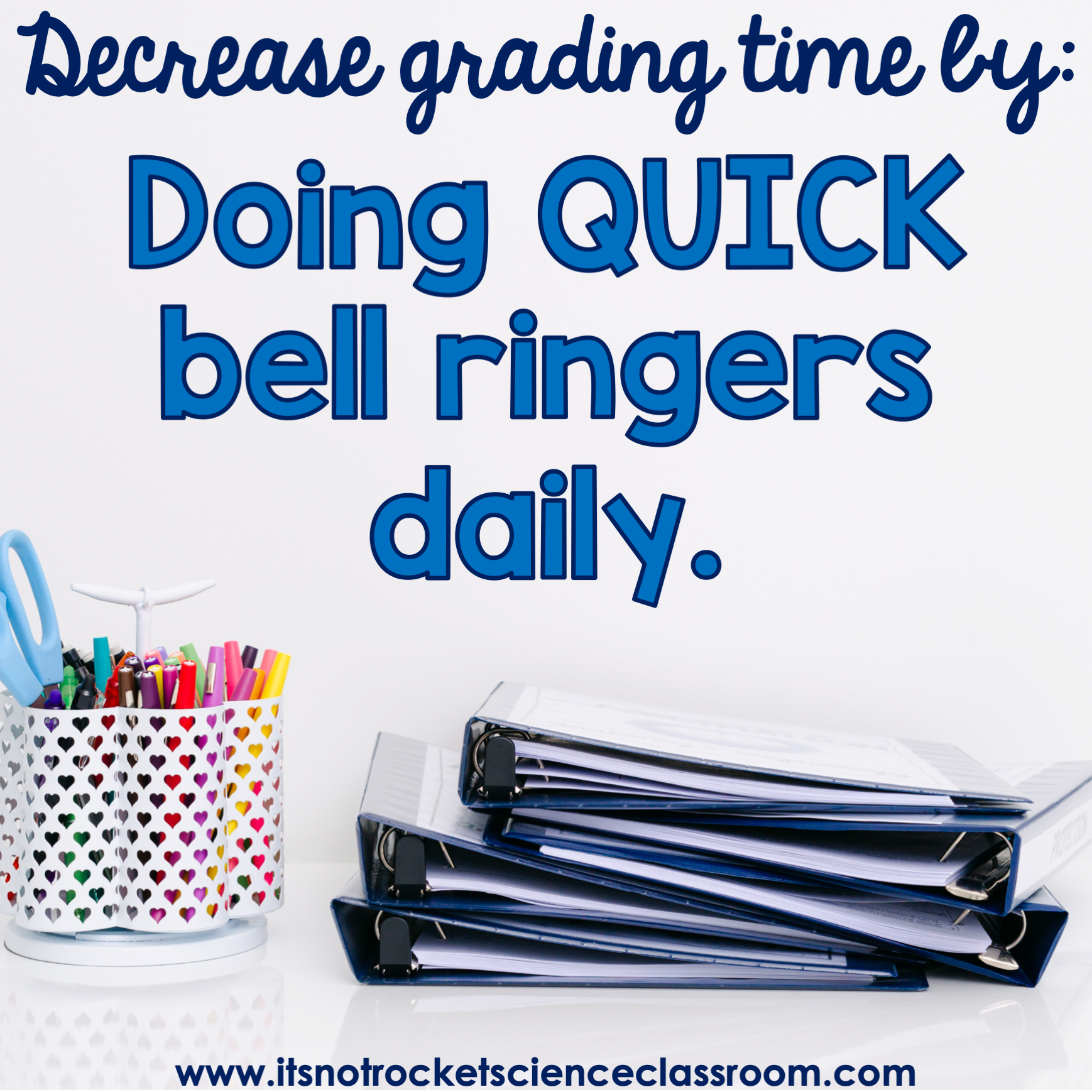 Tip #2 to decrease grading time: doing quick bell ringers daily.