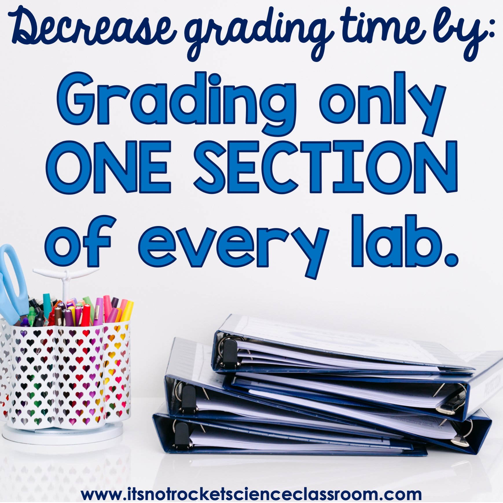 Tip #3 to decrease grading time: grading only ONE section of every lab.